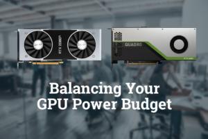 Balancing Your GPU Power Budget
