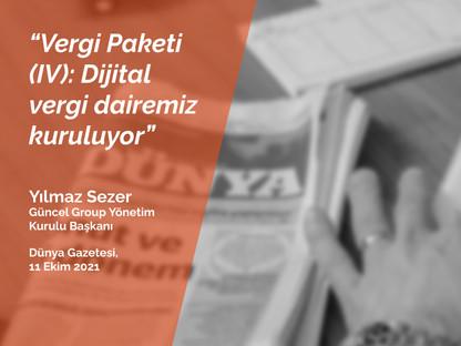 Vergi Paketi (IV): Dijital vergi dairemiz kuruluyor