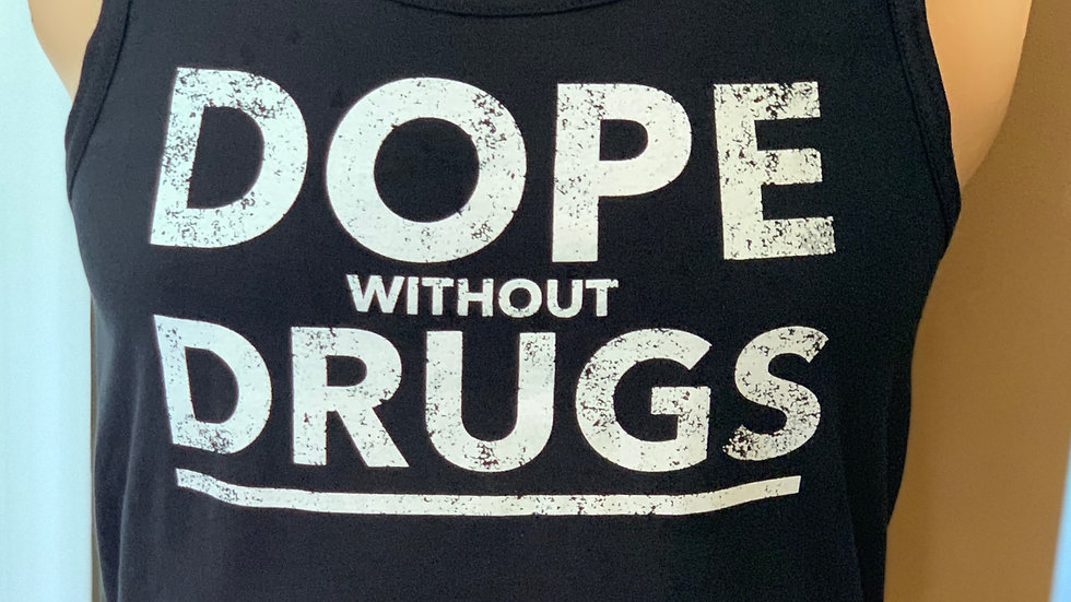 Dope Without Drugs - Tank