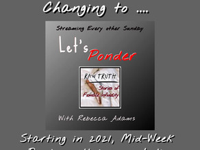 "Goodbye ""Mid-Week Ponder""...Hello ""Let's Ponder"""