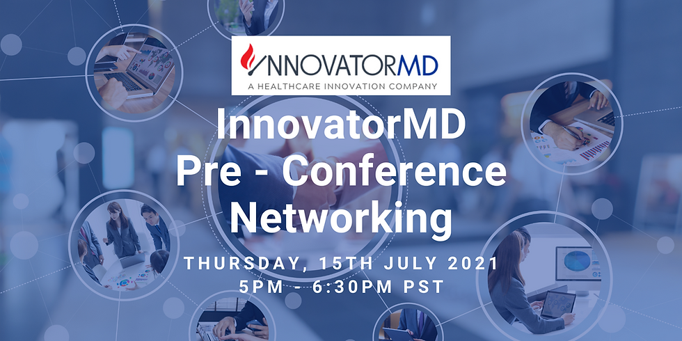 InnovatorMD Pre - Conference Networking