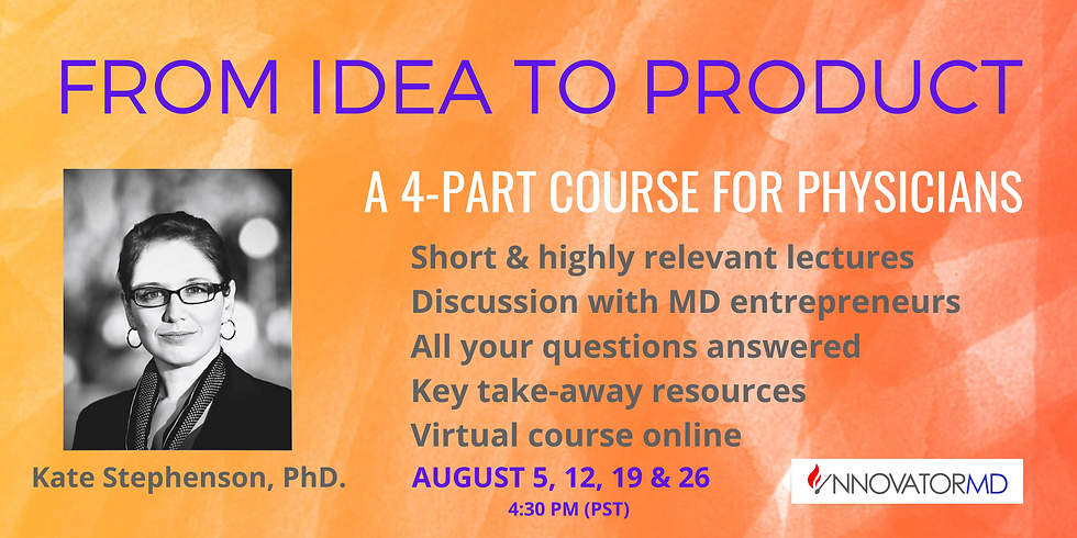 From Idea to Product - A 4-part Course for Physicians