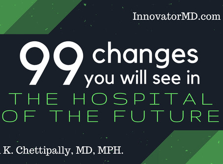 99 Changes You Will See in the Hospital of the Future