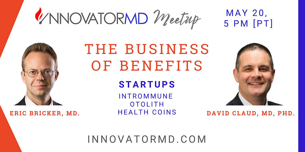 InnovatorMD Meetup - BUSINESS OF BENEFITS