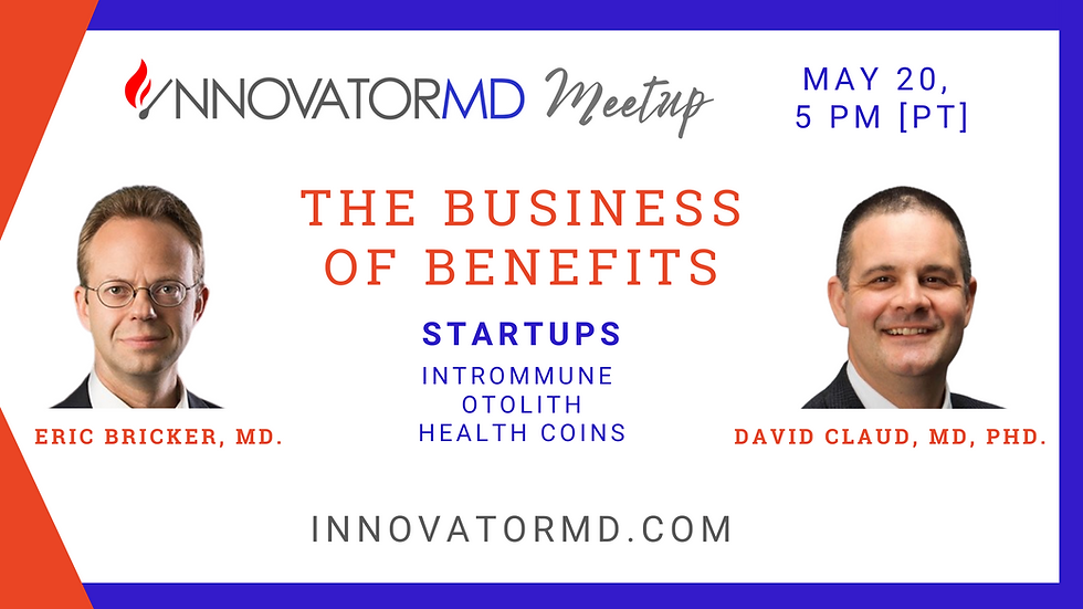 InnovatorMD Meetup - BUSINESS OF HEALTH BENEFITS