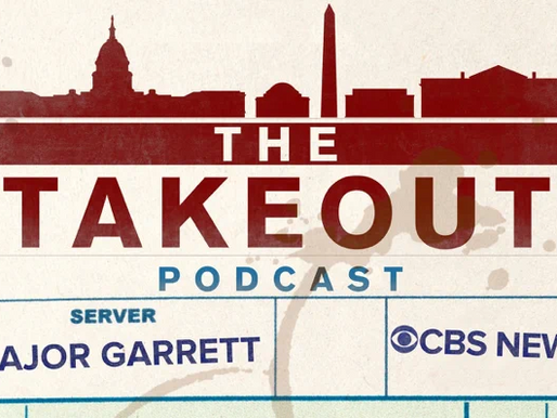 Podcast: The Takeout with Major Garrett and Bill Bratton