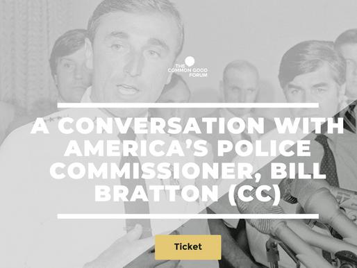 A CONVERSATION WITH AMERICA'S POLICE COMMISSIONER, BILL BRATTON