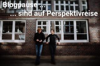Blogpause wegen Perspektivreise!