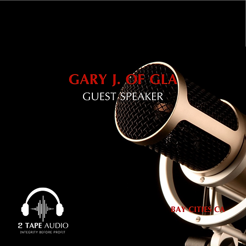 GUEST SPEAKER-GARY J. of GLA
