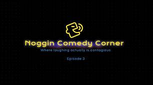 Noggin Comedy Corner - Episode 3.JPG