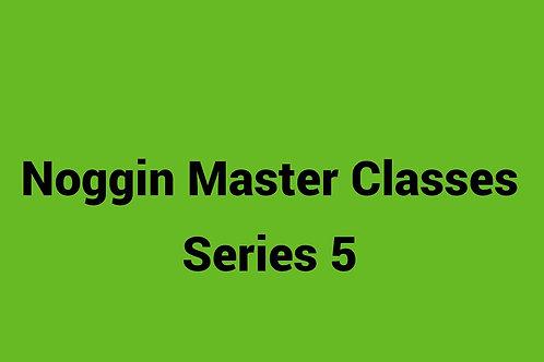 Noggin Master Classes - Series 5