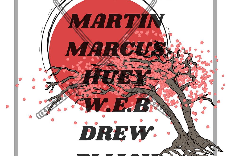 MPR-007 T-Shirt: FRED, MALCOLM, MARTIN, MARCUS,HUEY, W.E.B, DREW, ELIJAH, ALLAH