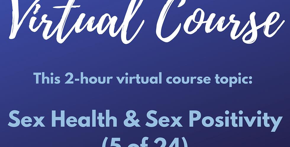V-COURSE: 5 of 24 Sex Health & Sex Positivity
