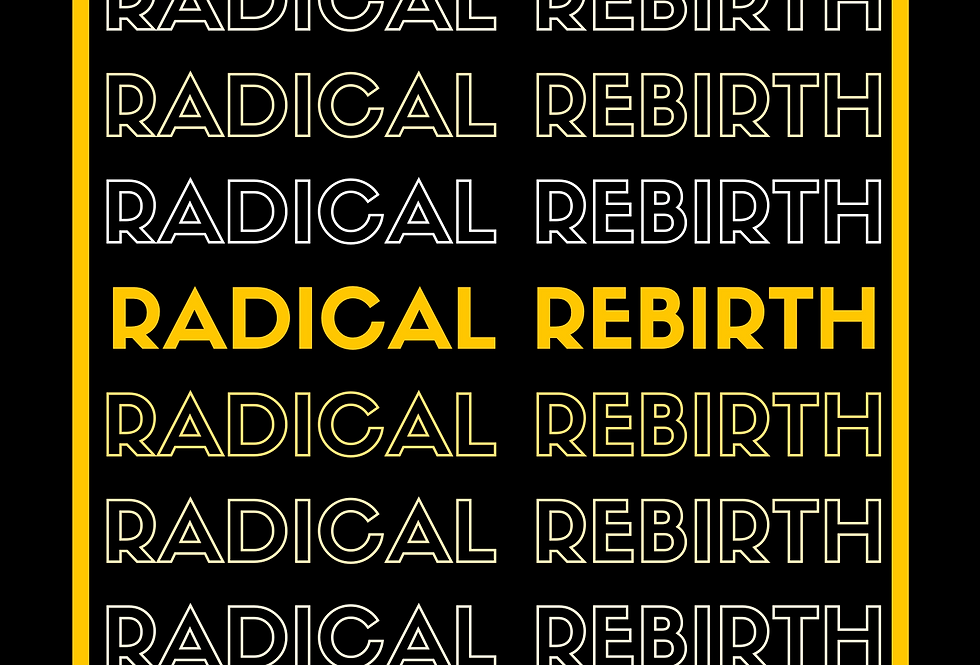 T-Shirt: RADICAL REBIRTH
