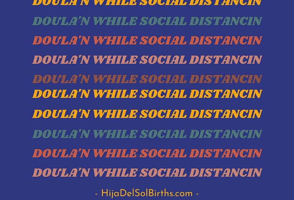 T-Shirt: Doula'n while social distancin'