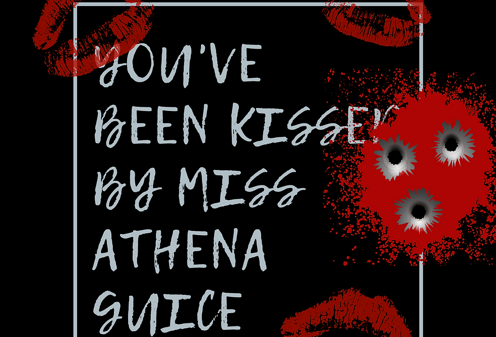 T-Shirt: Kissin' Miss Athena Guice was here!