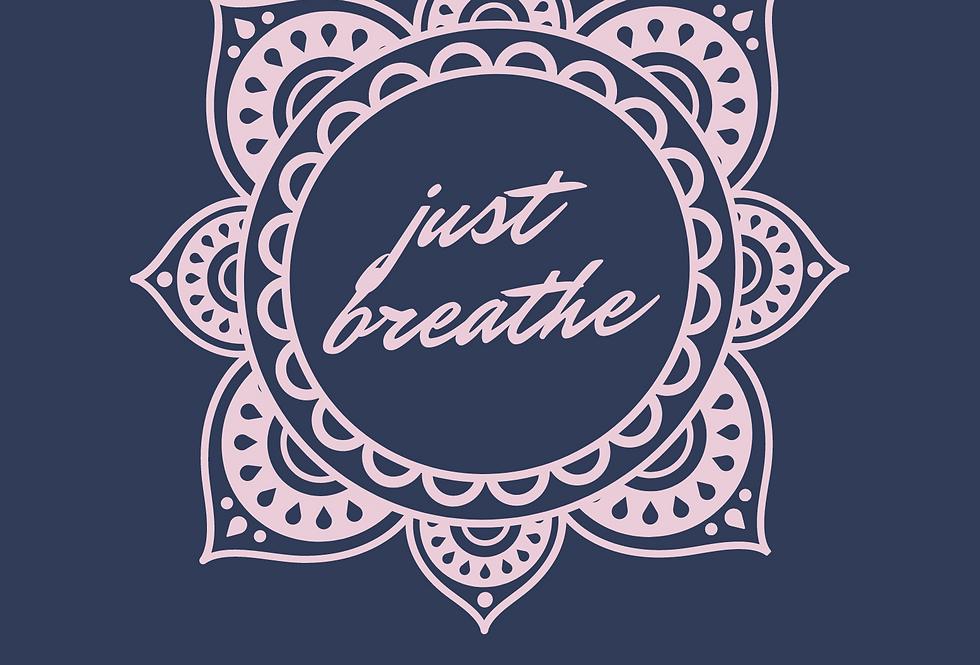 T-Shirt: Just Breathe
