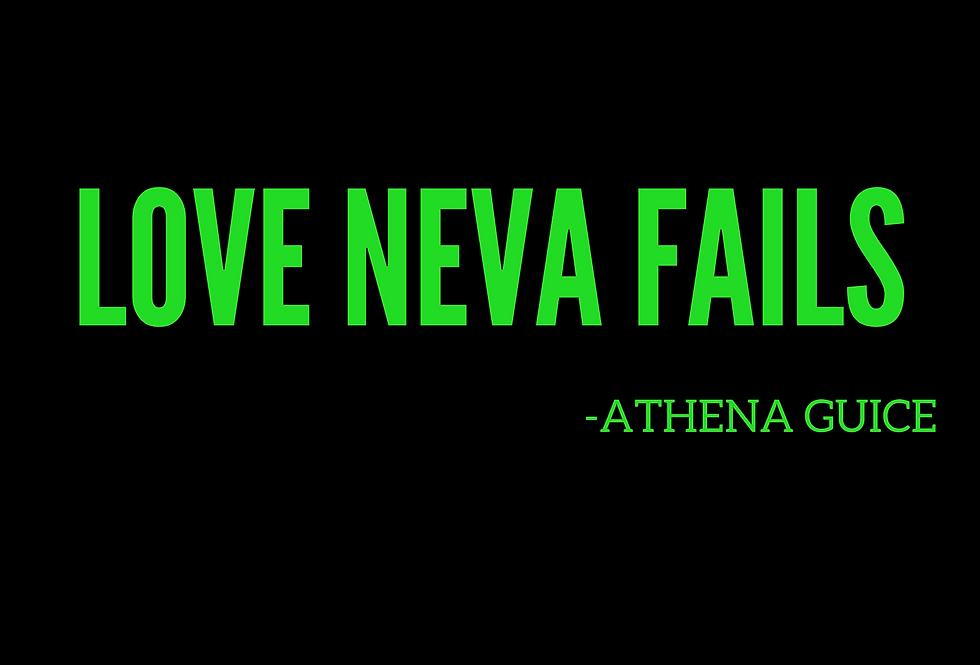 T-shirt: LOVE NEVA FAILS