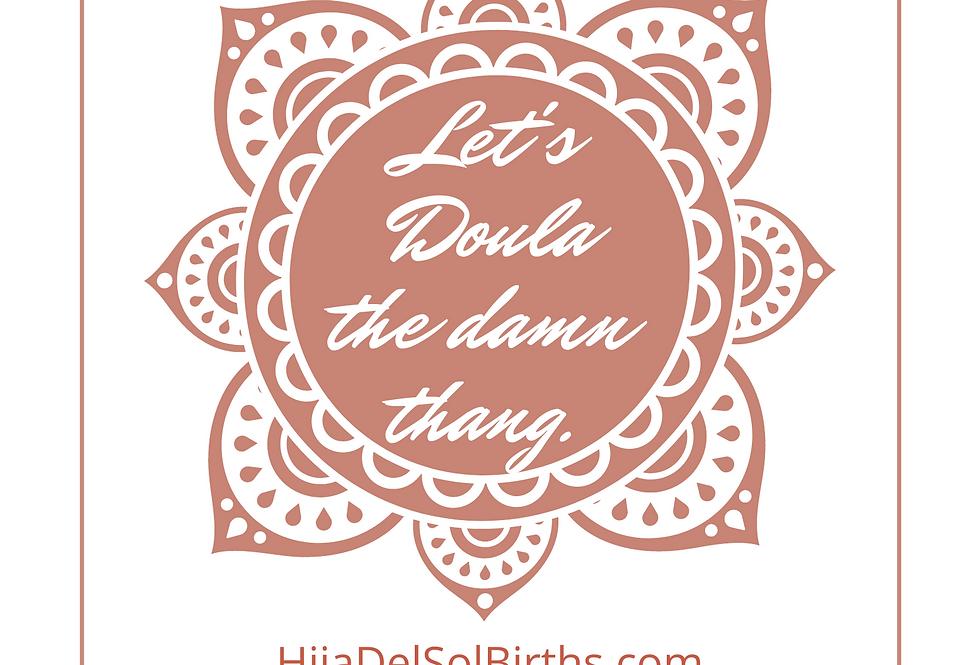 T-Shirt: Let's Doula The Damn Thang!
