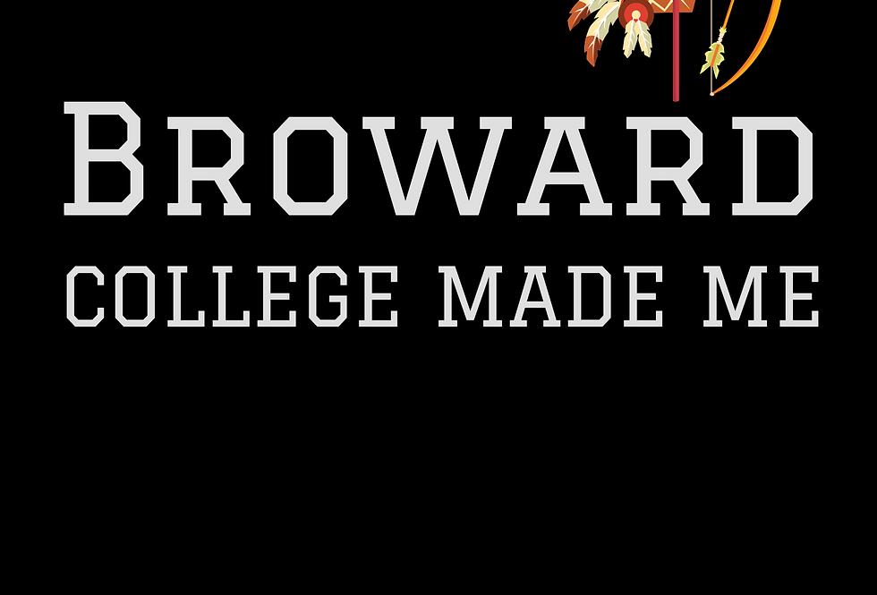 T-Shirt: Broward College Made Me Indigenous
