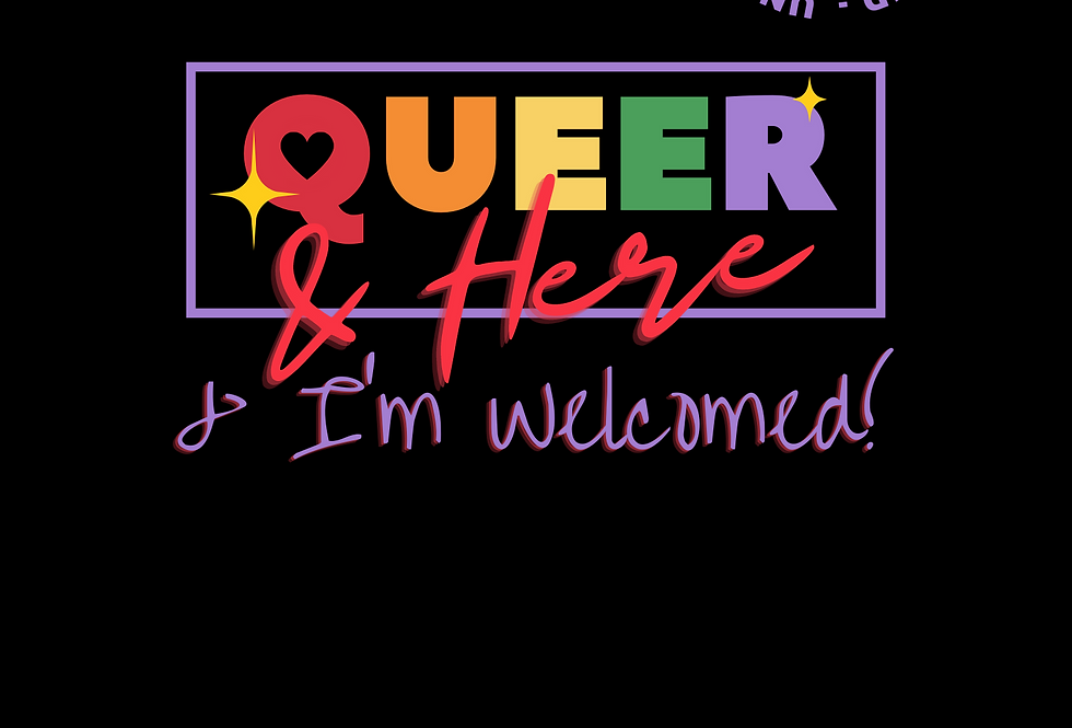T-Shirt: Queer and Here (LGBTQIA+)