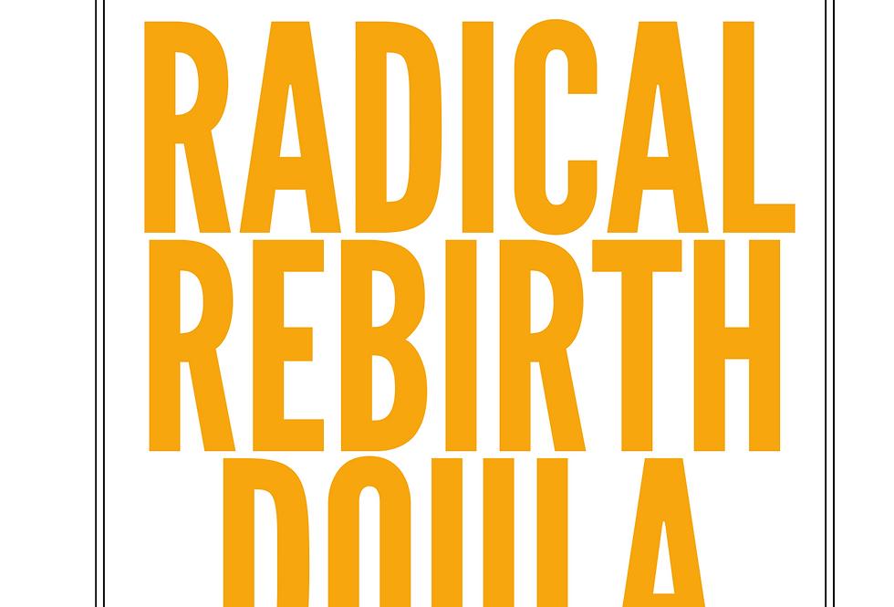 T-Shirt: Radical Rebirth Doula Grad