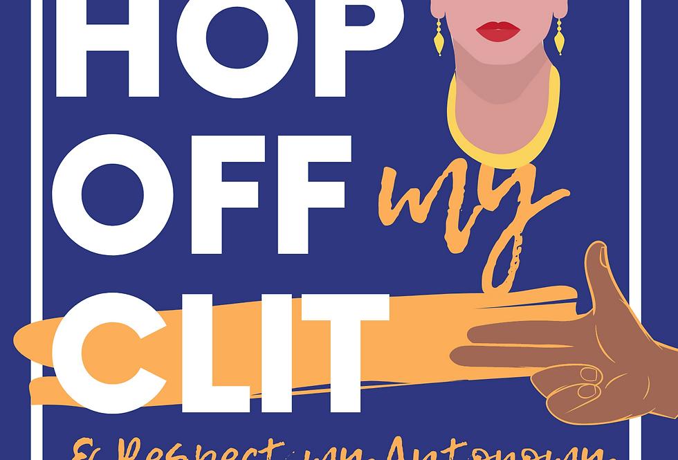 T-Shirt: Hop off my clit