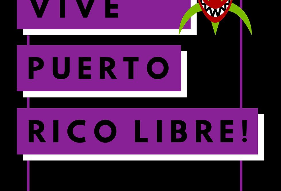 T-Shirt: VIVE PUERTO RICO LIBRE!
