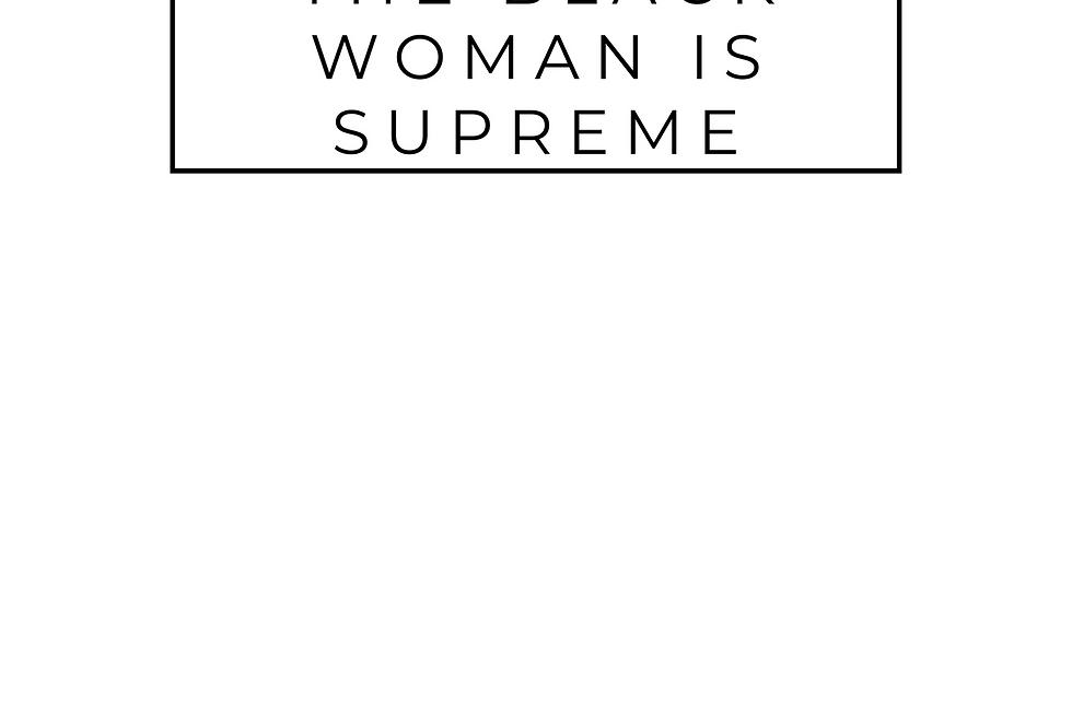 Minimal T-Shirt: The Black Woman is SUPREME