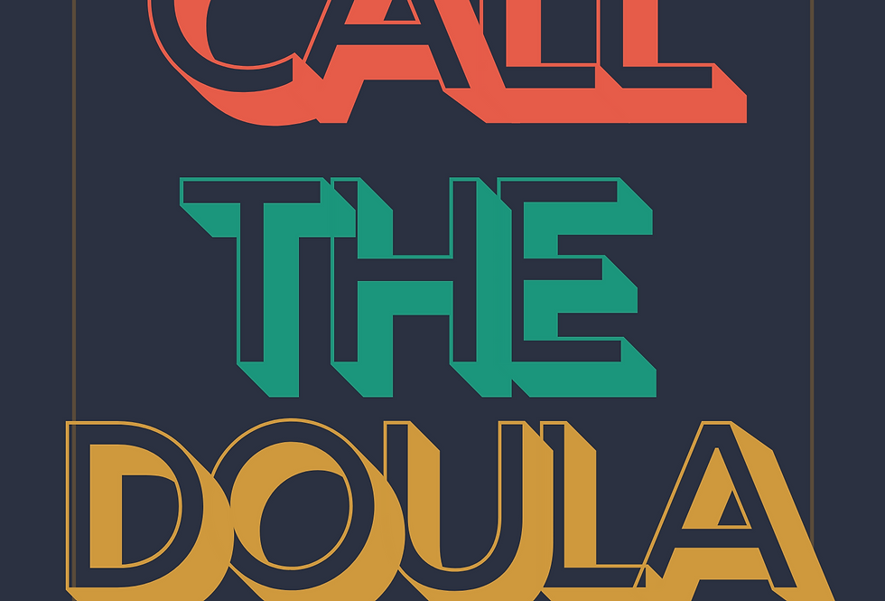 T-Shirt: Call the DOULA