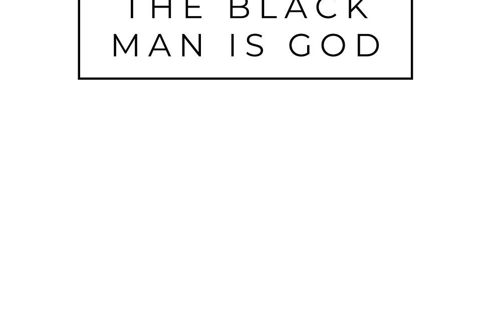 Minimal T-Shirt: The Black MAN IS GOD