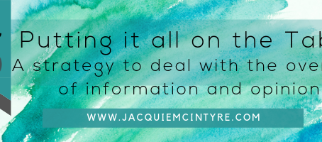 Putting it all on the Table- A strategy to deal with the overload of information and opinions.