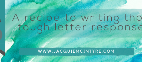 A recipe to writing those tough letter responses