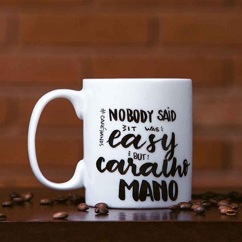 Caneca Nobody Said Café Hands 350ml