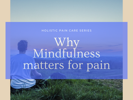 Why Mindfulness Matters for Pain