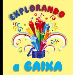 EXPLORANDO A CAIXA