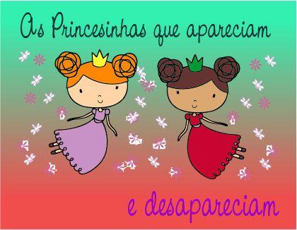 As Princesinhas que apareciam e desapareciam
