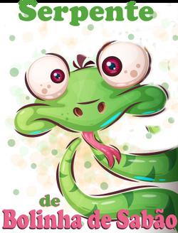 serpente de Bolinha de Sabão