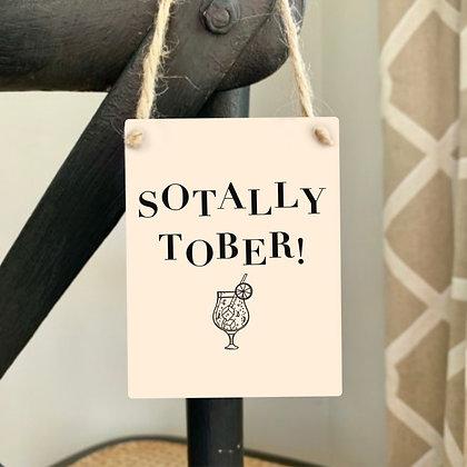 Mini Metal Sign - Sotally Tober