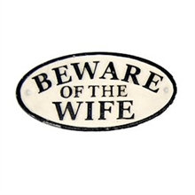 Cast Iron Beware Of Wife Sign 17.5cm