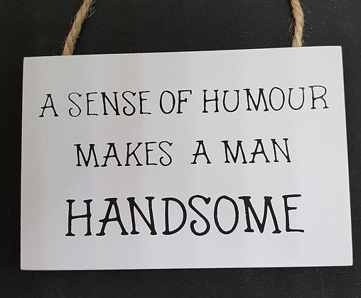A sense of humour.... Hanging Sign
