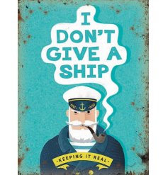 """""""I Dont Give A Ship"""" Metal Sign"""