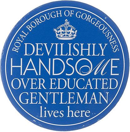 Devilishly Handsome Gentleman Plaque
