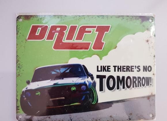 "Retro Metal Wall Sign ""Drift like there's no tomorrow"""