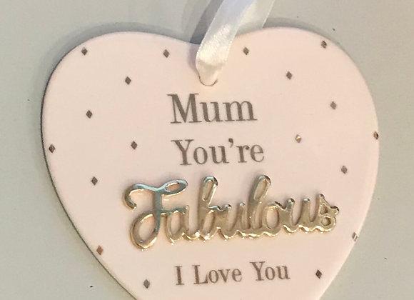 Mum You're Fabulous Ceramic Heart Plaque