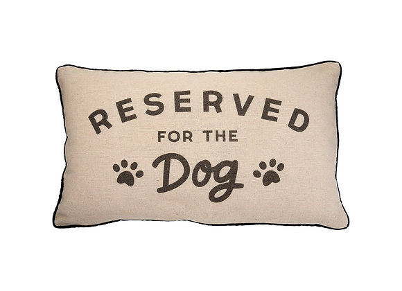 Reserved for the Dog Novelty Cushion