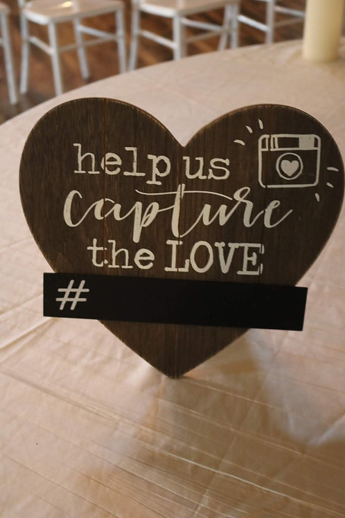 """Capture The Love"" Sign"