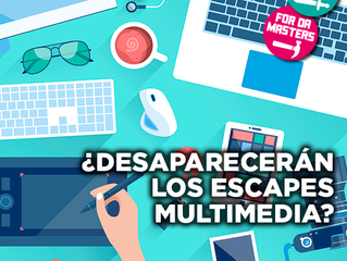 ¿Desaparecerán los Escapes Multimedia?