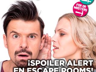 ¡Spoiler Alert en Escape Rooms! Saber lo necesario