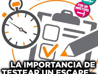 La importancia de testear un Escape... ¡y de hacerlo bien!